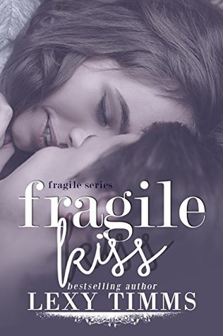 Fragile Kiss: Sweet & Steamy Romance (Fragile Series Book 2)