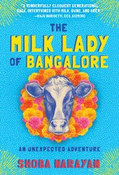The Milk Lady of Bangalore: An Unexpected Adventure Pdf Book
