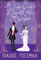 A Lady's Guide to Etiquette and Murder (A Countess of Harleigh Mystery, #1) Book