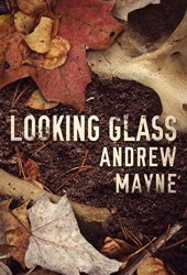 Looking Glass  (The Naturalist, #2) Book Pdf