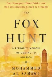 The Fox Hunt: A Refugee's Memoir of Coming to America Book
