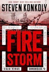 Fire Storm (The Zulu Virus Chronicles #3) Pdf Book