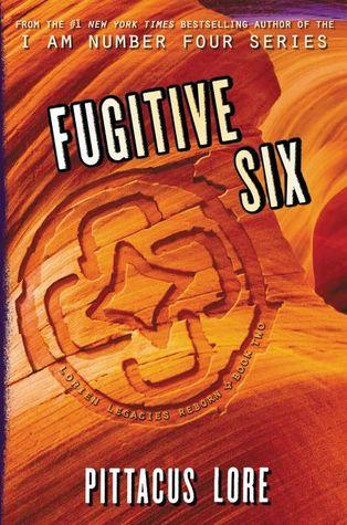 Fugitive Six (Lorien Legacies Reborn #2)