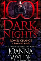 Rome's Chance (Reapers MC, #6.6; 1001 Dark Nights, #79) Pdf Book