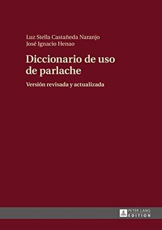 Diccionario de uso de parlache: Versión revisada y actualizada