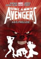 Uncanny Avengers, Volume 5: AXIS Prelude Pdf Book