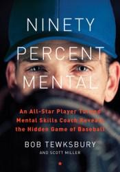 Ninety Percent Mental: The Hidden Game of Baseball Pdf Book