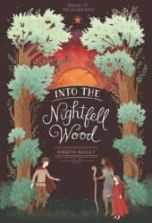 Into the Nightfell Wood (The Silver Gate #2) Book