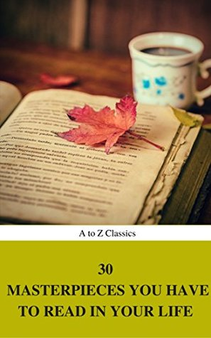 30 Masterpieces you have to read in your life Vol: 1