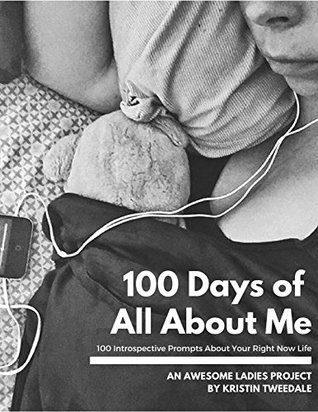 100 Days of All About Me: 100 Introspective Prompts About Your Right Now Life