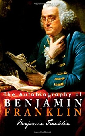 The Autobiography of Benjamin Franklin - Original & Unabridged [University Of Chicago Press] (ANNOTATED)