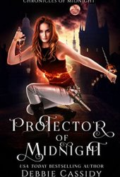 Protector of Midnight (Chronicles of Midnight, #1) Book Pdf