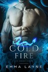 Cold Fire: A Pre-Apocalyptic Dragon Romance (Ice Drake Series Book 1)