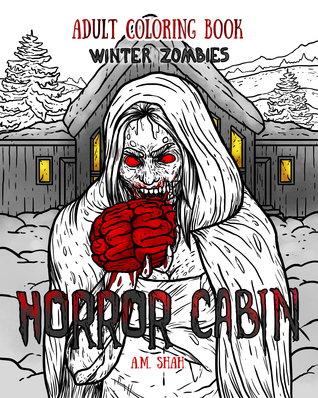 Adult Coloring Book Horror Cabin: Winter Zombies
