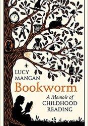 Bookworm: A Memoir of Childhood Reading Pdf Book