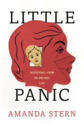 Little Panic: Dispatches from an Anxious Life Book