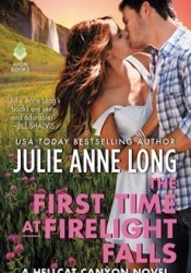 The First Time at Firelight Falls (Hellcat Canyon, #4) Pdf Book
