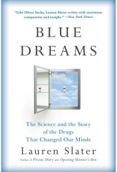 Blue Dreams: The Science and the Story of the Drugs that Changed Our Minds Pdf Book