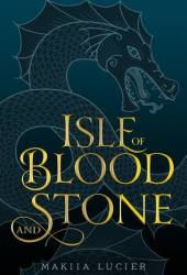 Isle of Blood and Stone (Isle of Blood and Stone, #1) Book