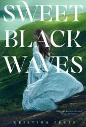 Sweet Black Waves (Sweet Black Waves #1) Book