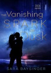 The Vanishing Spark of Dusk Pdf Book
