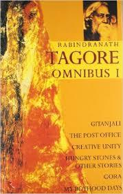 Omnibus 1: Gitanjali/The Post Office/Creative Unity/Hungry Stones & Other Stories/Gora/My Boyhood Days
