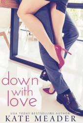 Down with Love (Laws of Attraction, #1) Pdf Book