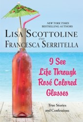 I See Life Through Rosé-Colored Glasses (The Amazing Adventures of an Ordinary Woman, #9)