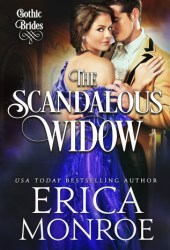 The Scandalous Widow (Gothic Brides, #3) Book