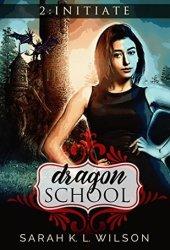 Initiate (Dragon School #2) Book Pdf