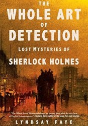 The Whole Art of Detection: Lost Mysteries of Sherlock Holmes Pdf Book