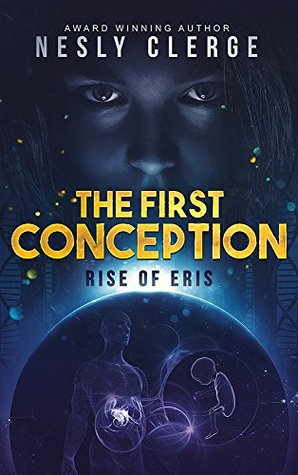 The First Conception: Rise of Eris (The Conception Series #1)