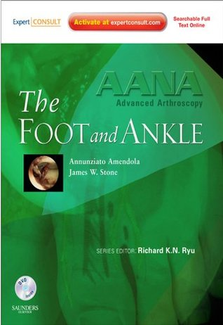 AANA Advanced Arthroscopy: The Foot and Ankle
