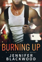 Burning Up (Flirting with Fire, #1) Book Pdf