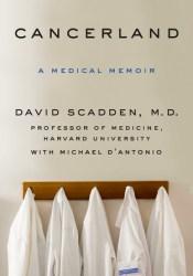 Cancerland: A Medical Memoir Pdf Book
