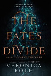 The Fates Divide (Carve the Mark, #2)