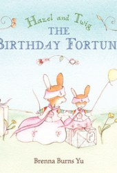 Hazel and Twig: The Birthday Fortune Pdf Book