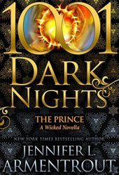 The Prince (A Wicked Trilogy, #3.5; 1001 Dark Nights, #85) Pdf Book