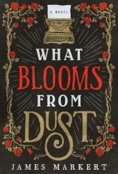 What Blooms from Dust Book