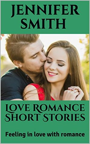 Love Romance Short Stories: Feeling in love with romance