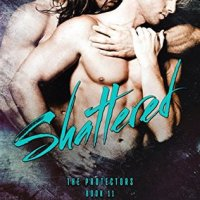 ~Review~Shattered (The Protectors #11) by Sloane Kennedy~