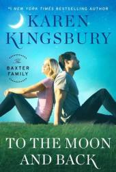 To the Moon and Back (The Baxter Family #3)