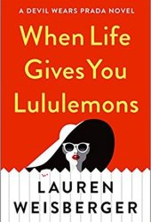 When Life Gives You Lululemons (The Devil Wears Prada, #3)