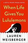 When Life Gives You Lululemons (The Devil Wears Prada, #3)