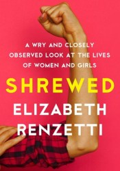 Shrewed: A Wry and Closely Observed Look at the Lives of Women and Girls Pdf Book
