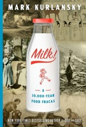 Milk!: A 10,000-Year Food Fracas Book