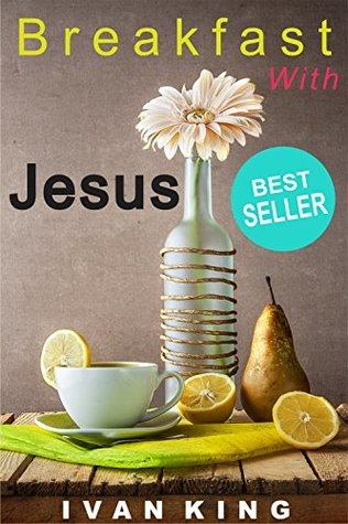 Spiritual Books: Breakfast With Jesus (A young man has breakfast with Jesus and learns the meaning of life) [Spiritual Books] (Spiritual Books,Free ... Books Free Kindle,Spirituality)