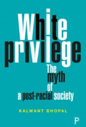 White Privilege: The Myth of a Post-Racial Society Book