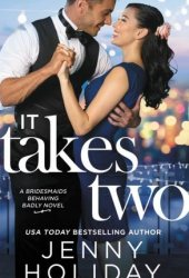 It Takes Two (Bridesmaids Behaving Badly #2) Pdf Book