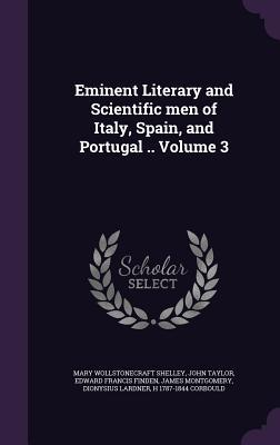 Eminent Literary and Scientific Men of Italy, Spain, and Portugal .. Volume 3
